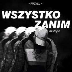 Przyłu - Wszystko zanim mixtape [*PREORDER*]